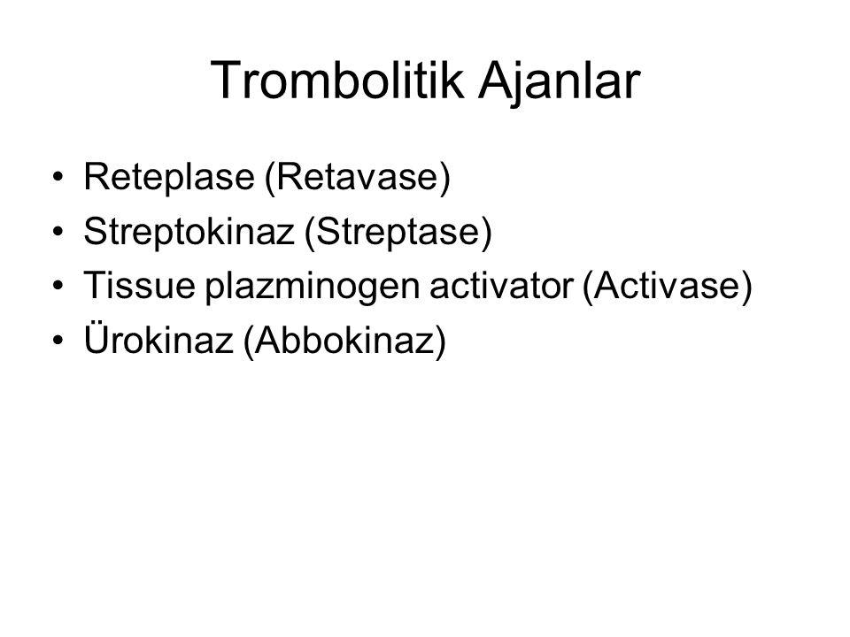 Trombolitik Ajanlar Reteplase (Retavase) Streptokinaz (Streptase)