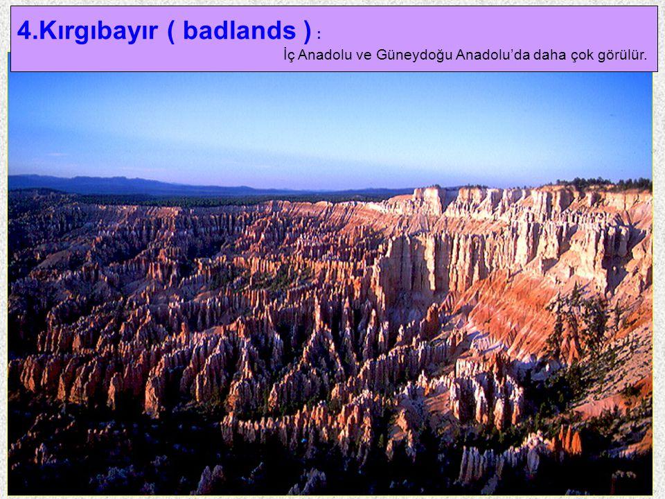4.Kırgıbayır ( badlands ) :