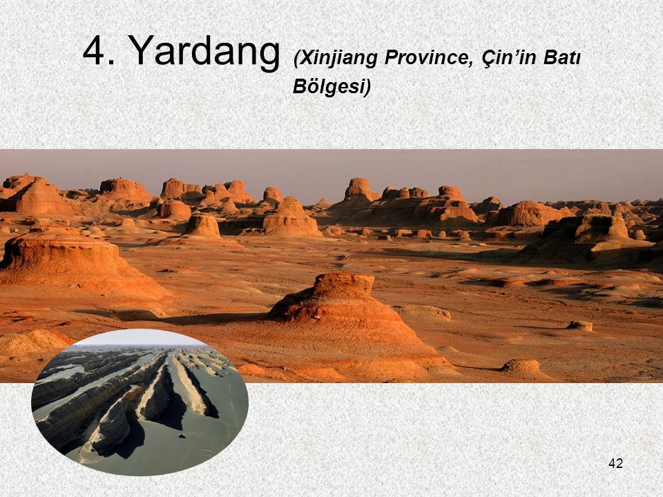 4. Yardang (Xinjiang Province, Çin'in Batı Bölgesi)