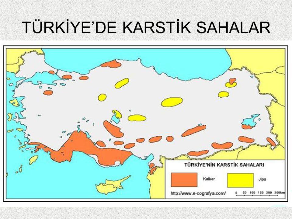 TÜRKİYE'DE KARSTİK SAHALAR