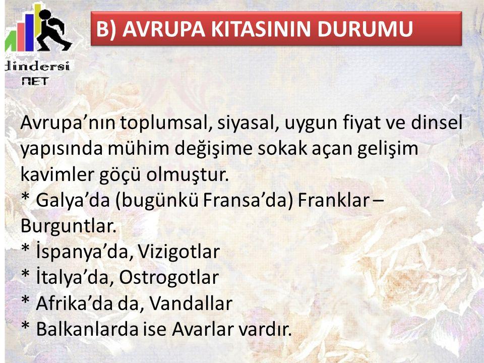 B) AVRUPA KITASININ DURUMU