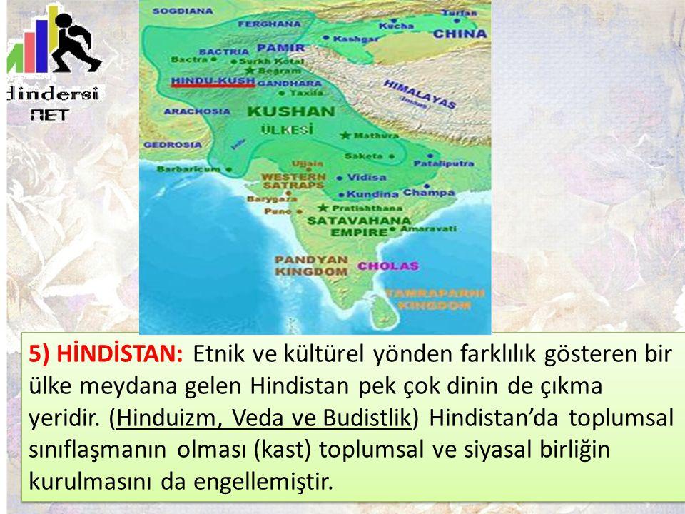 5) HİNDİSTAN: Etnik ve kültürel yönden farklılık gösteren bir ülke meydana gelen Hindistan pek çok dinin de çıkma yeridir.