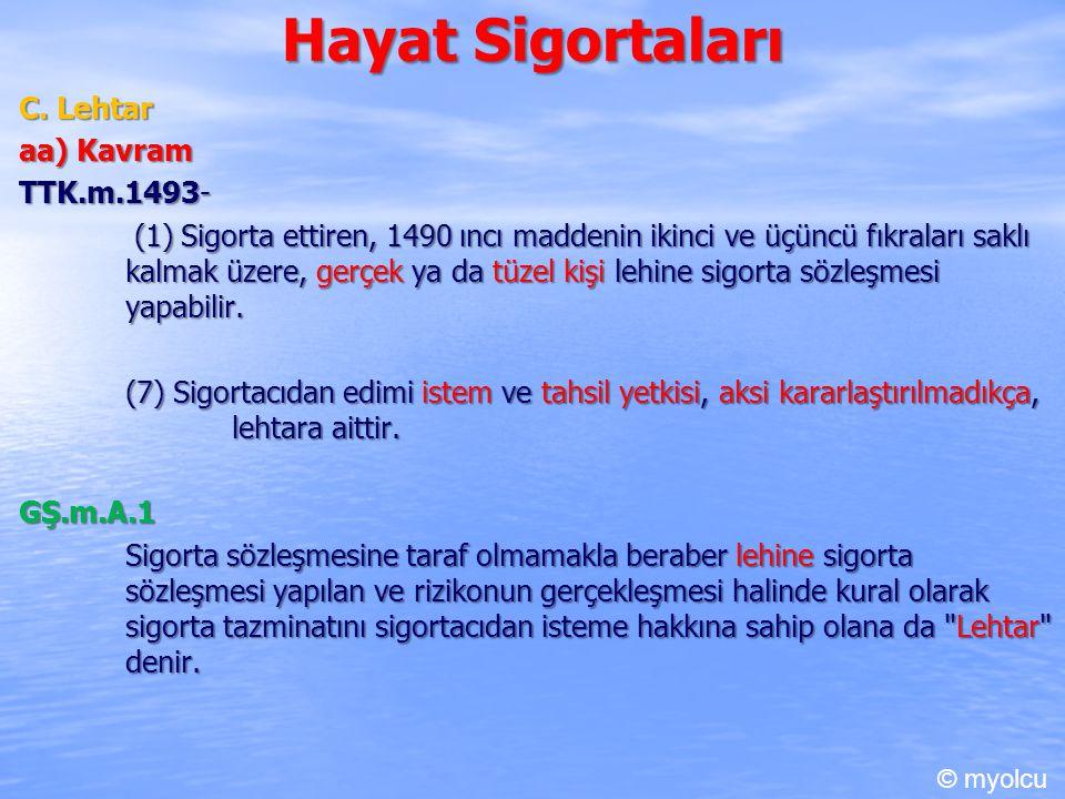 Hayat Sigortaları C. Lehtar aa) Kavram TTK.m.1493-