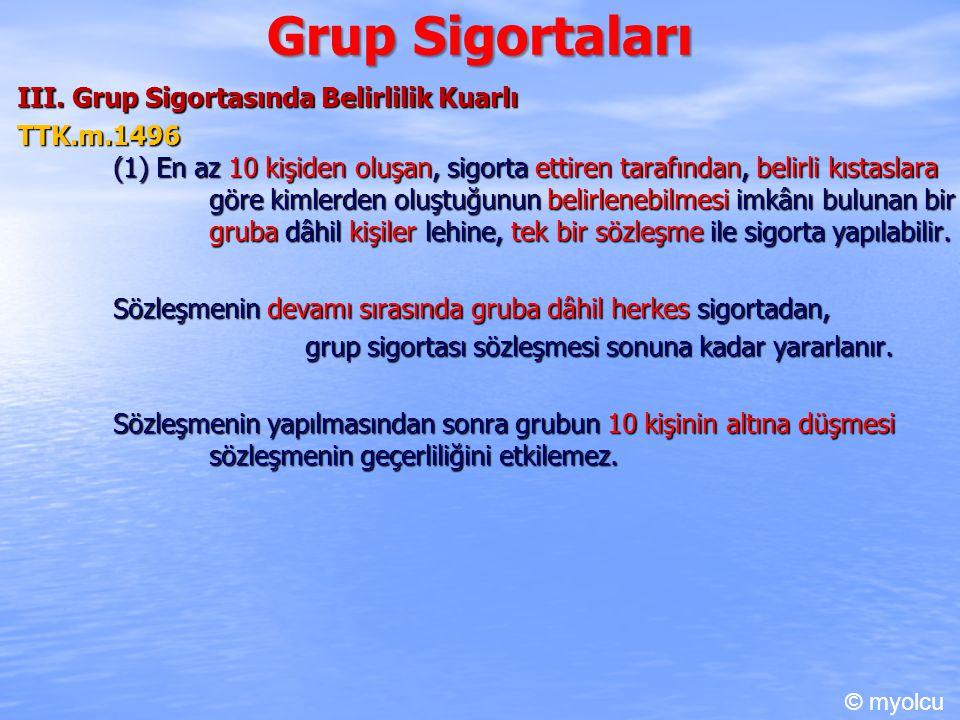 Grup Sigortaları III. Grup Sigortasında Belirlilik Kuarlı