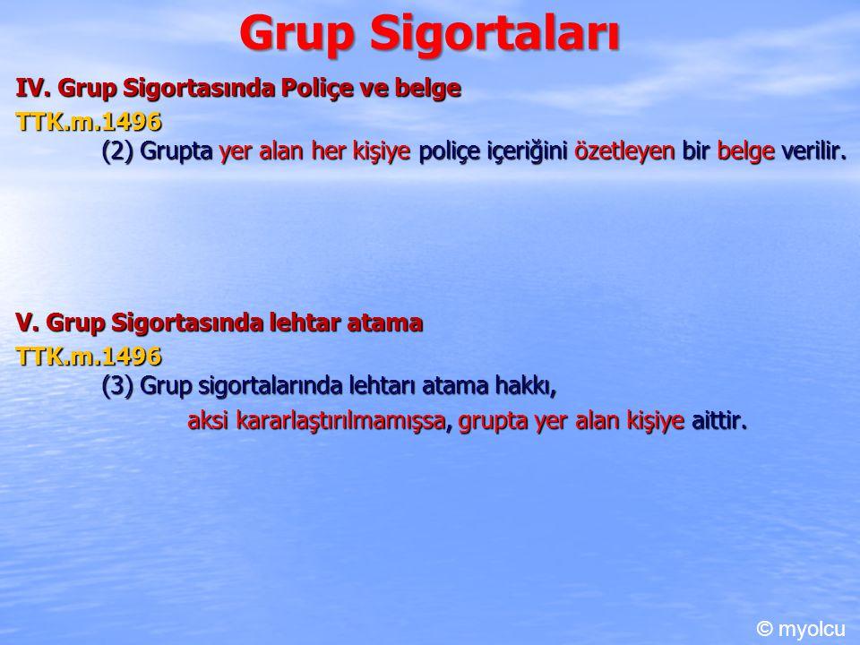 Grup Sigortaları IV. Grup Sigortasında Poliçe ve belge