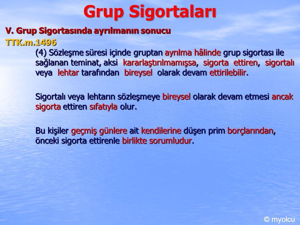 Grup Sigortaları V. Grup Sigortasında ayrılmanın sonucu