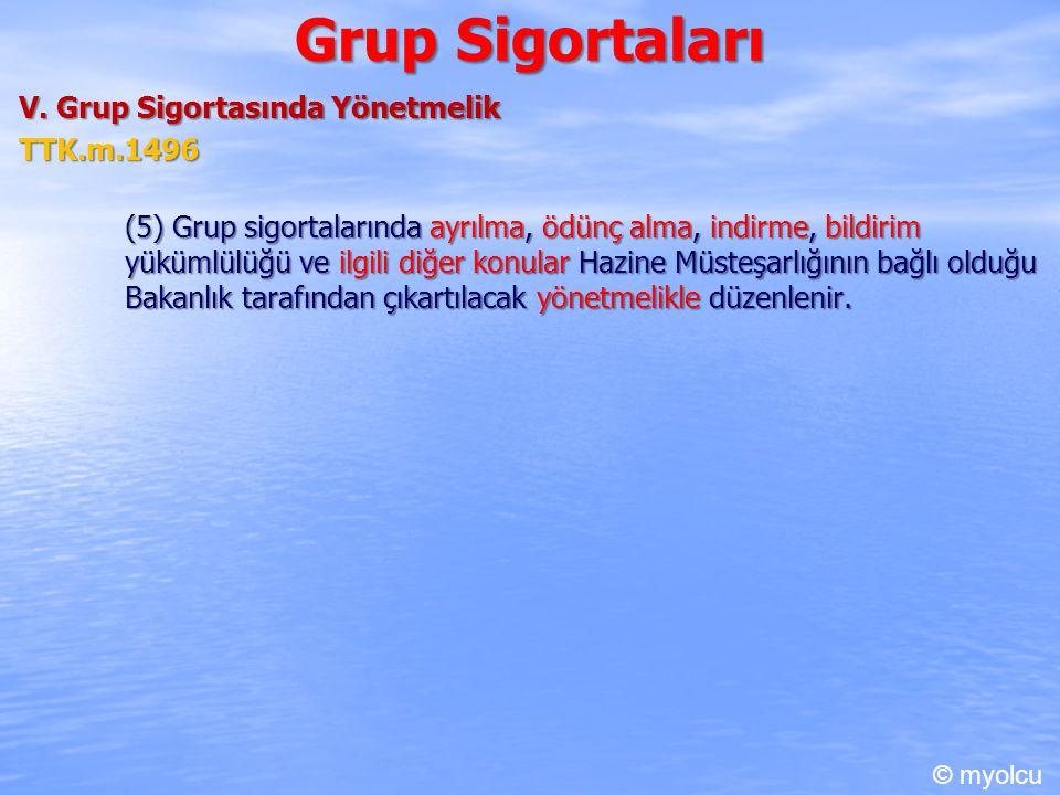 Grup Sigortaları V. Grup Sigortasında Yönetmelik TTK.m.1496