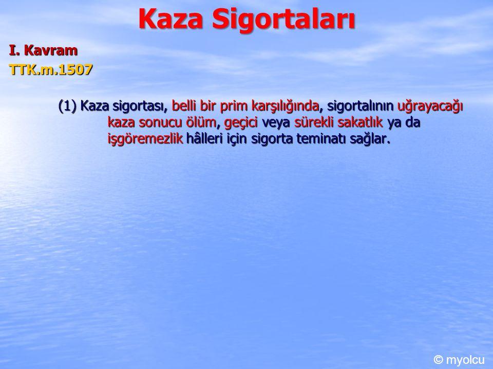 Kaza Sigortaları I. Kavram TTK.m.1507