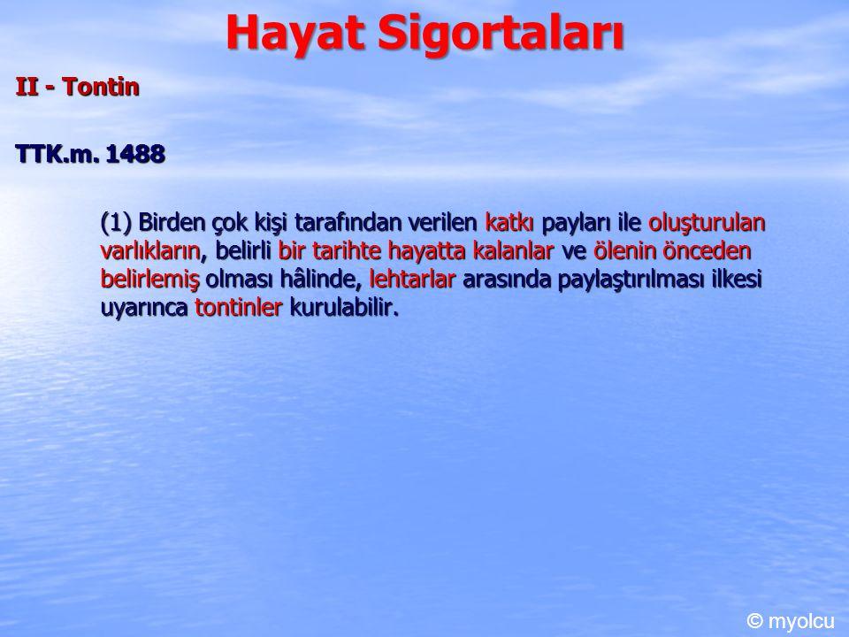 Hayat Sigortaları II - Tontin TTK.m. 1488