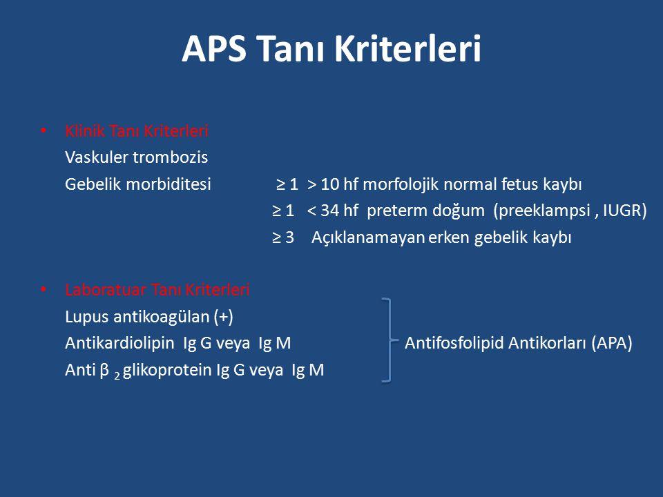APS Tanı Kriterleri Klinik Tanı Kriterleri Vaskuler trombozis