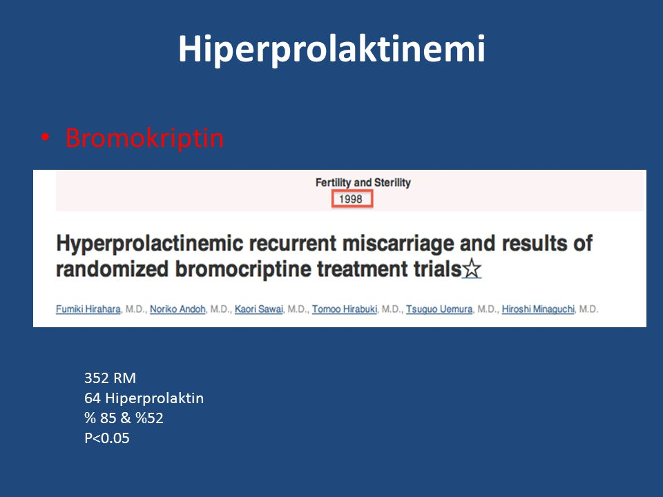 Hiperprolaktinemi Bromokriptin 352 RM 64 Hiperprolaktin % 85 & %52