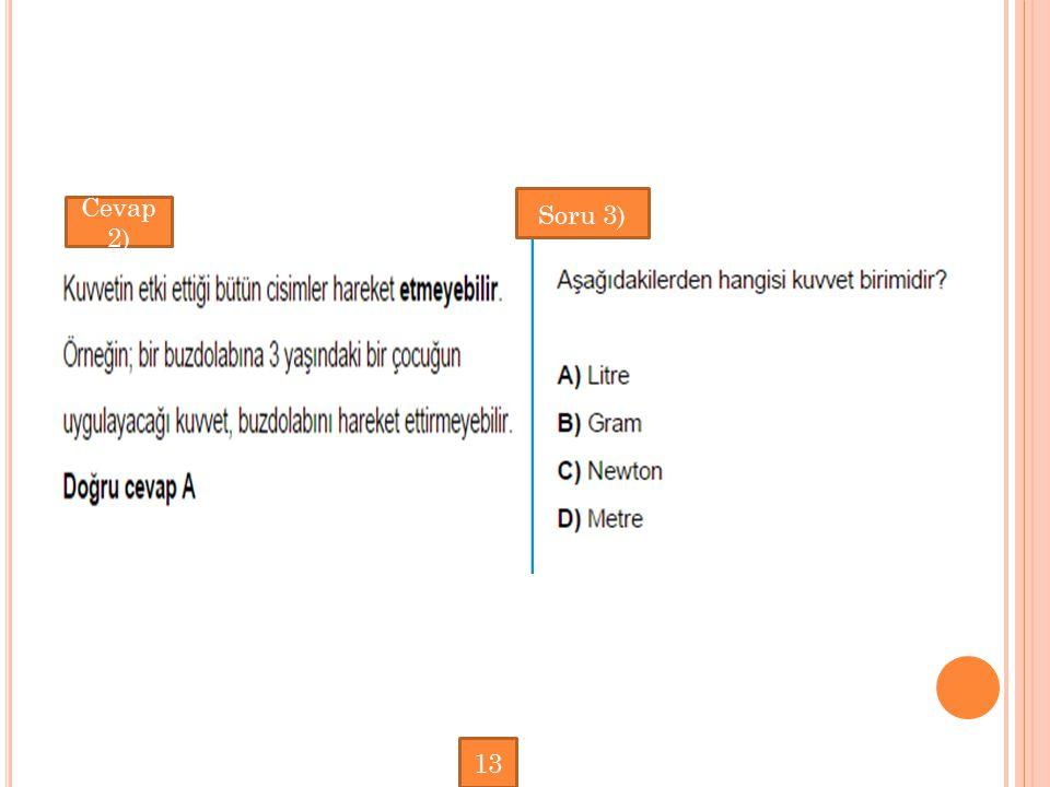 Soru 3) Cevap 2) 13