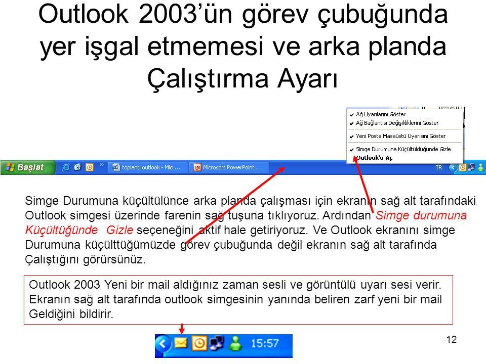 Outlook 2003'ün görev çubuğunda yer işgal etmemesi ve arka planda Çalıştırma Ayarı