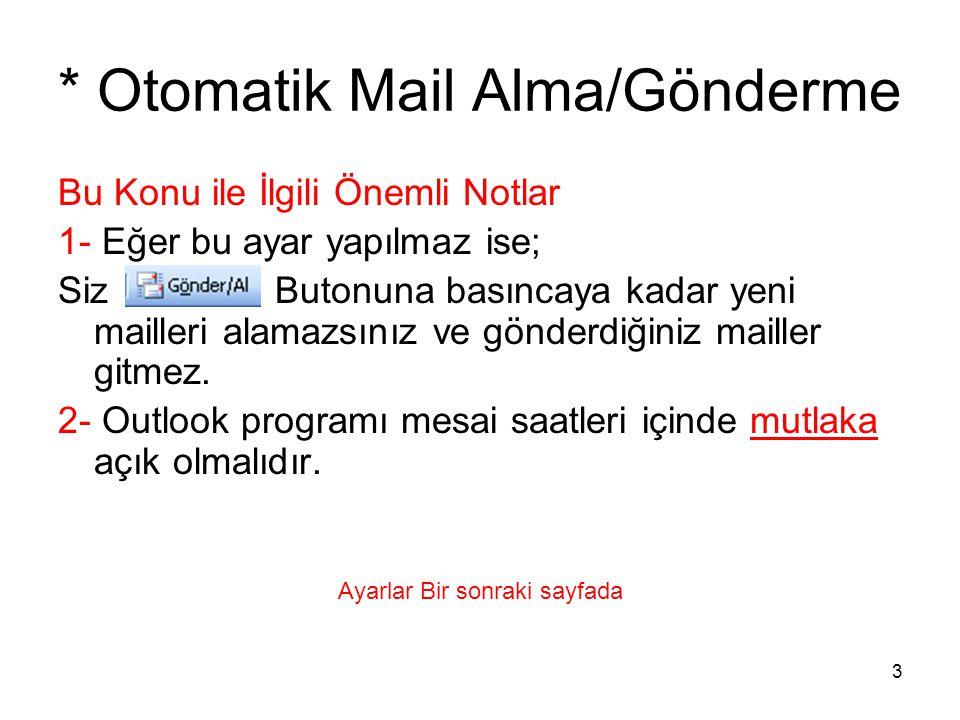 * Otomatik Mail Alma/Gönderme