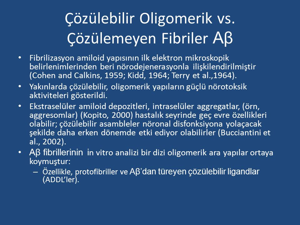 Çözülebilir Oligomerik vs. Çözülemeyen Fibriler Aβ