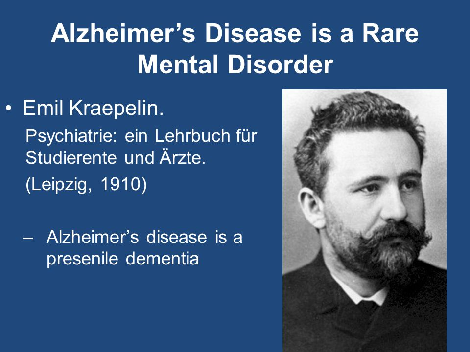 Alzheimer's Disease is a Rare Mental Disorder