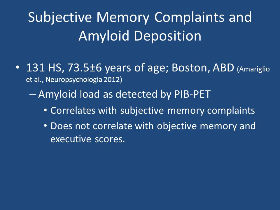 Subjective Memory Complaints and Amyloid Deposition