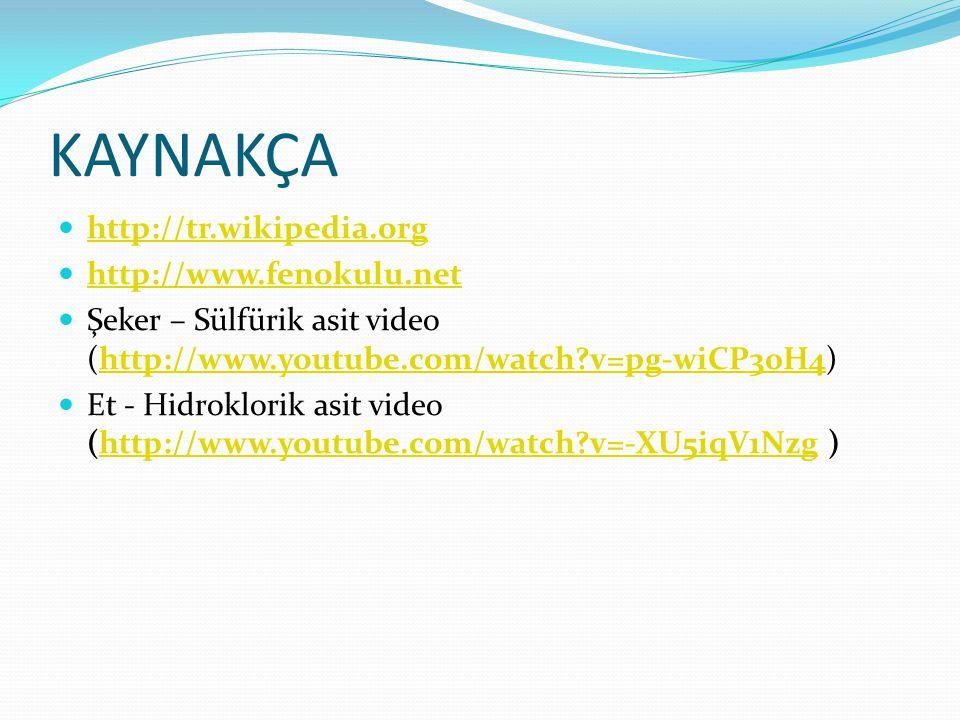 KAYNAKÇA http://tr.wikipedia.org http://www.fenokulu.net