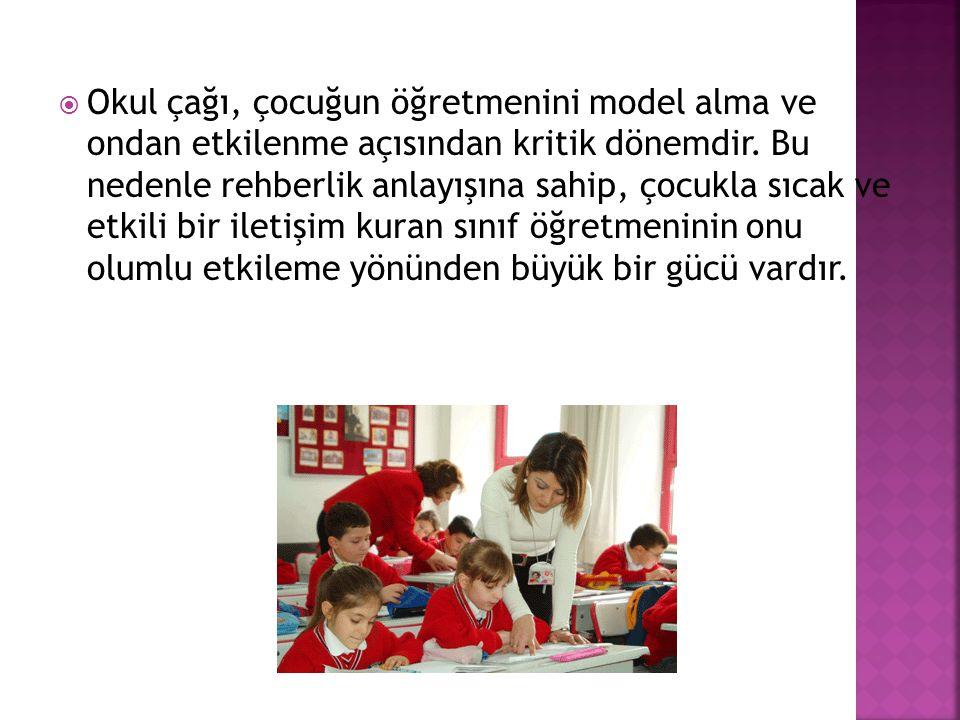 Okul çağı, çocuğun öğretmenini model alma ve ondan etkilenme açısından kritik dönemdir.