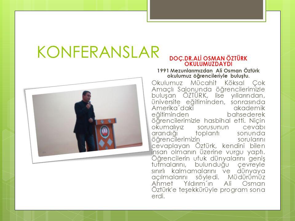 KONFERANSLAR DOÇ.DR.ALİ OSMAN ÖZTÜRK OKULUMUZDAYDI. 1991 Mezunlarımızdan Ali Osman Öztürk okulumuz öğrencileriyle buluştu.