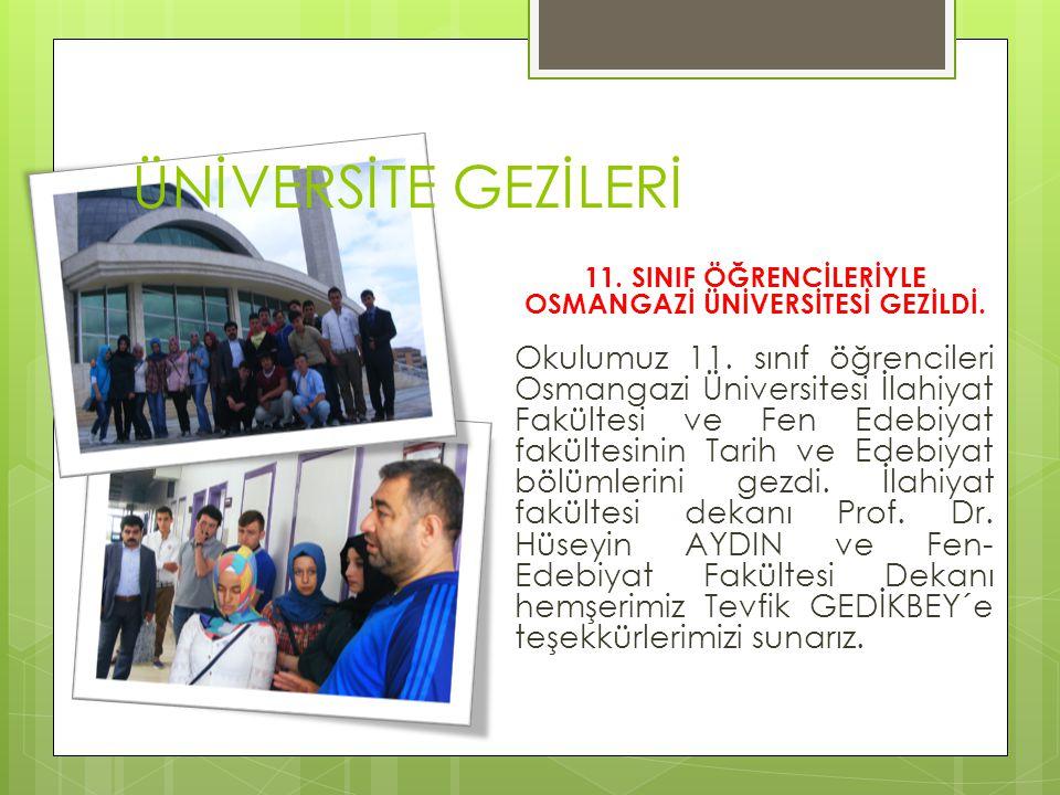11. SINIF ÖĞRENCİLERİYLE OSMANGAZİ ÜNİVERSİTESİ GEZİLDİ.