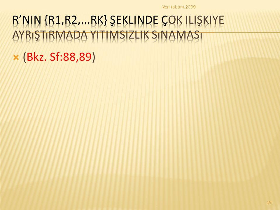 Veri tabanı,2009 R'nin {R1,R2,...Rk} şeklinde çok ilişkiye ayrıştırmada yitimsizlik sınaması.