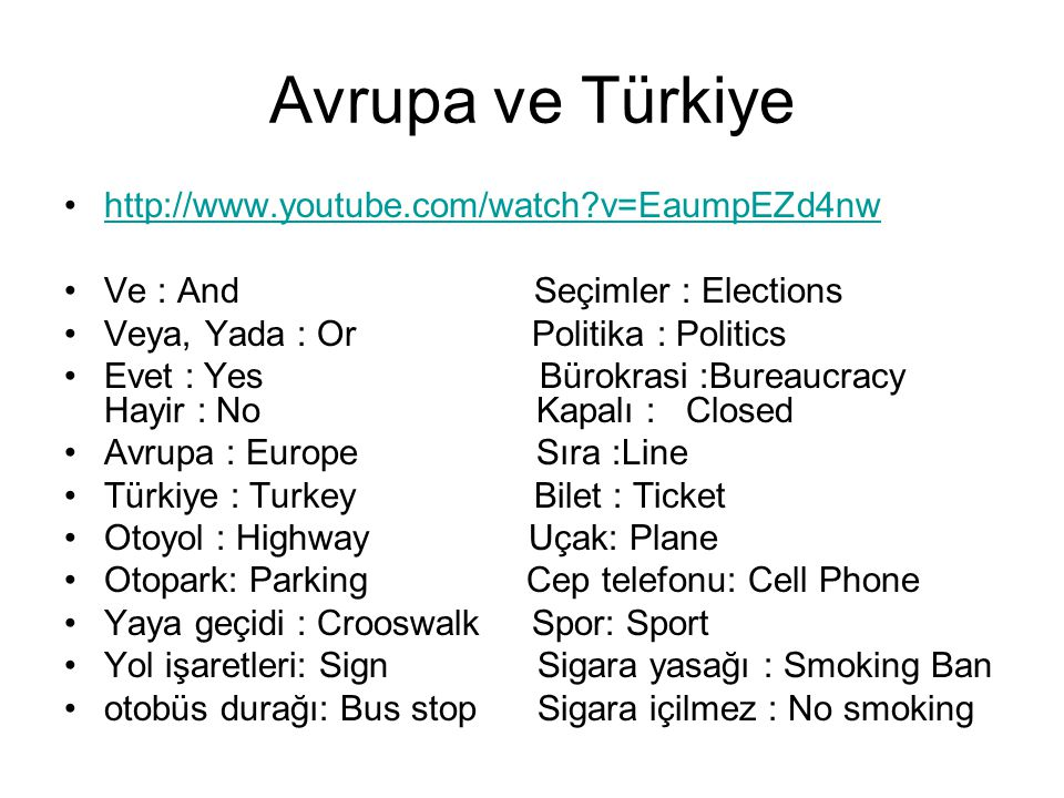 Avrupa ve Türkiye http://www.youtube.com/watch v=EaumpEZd4nw