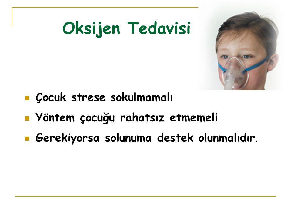 Oksijen Tedavisi Çocuk strese sokulmamalı