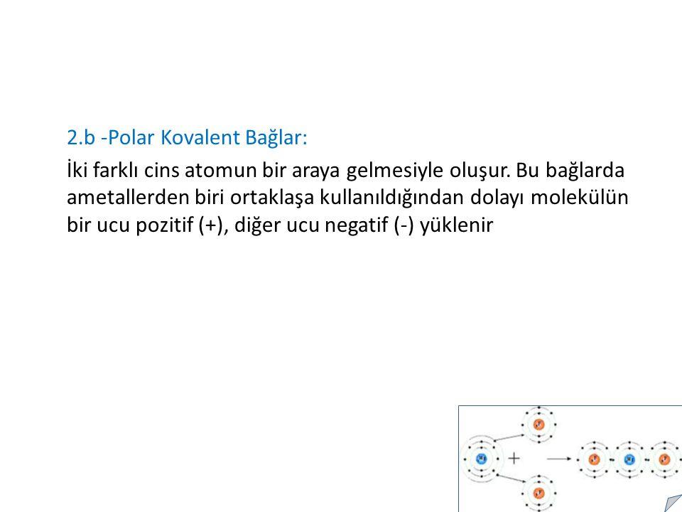 2.b -Polar Kovalent Bağlar: