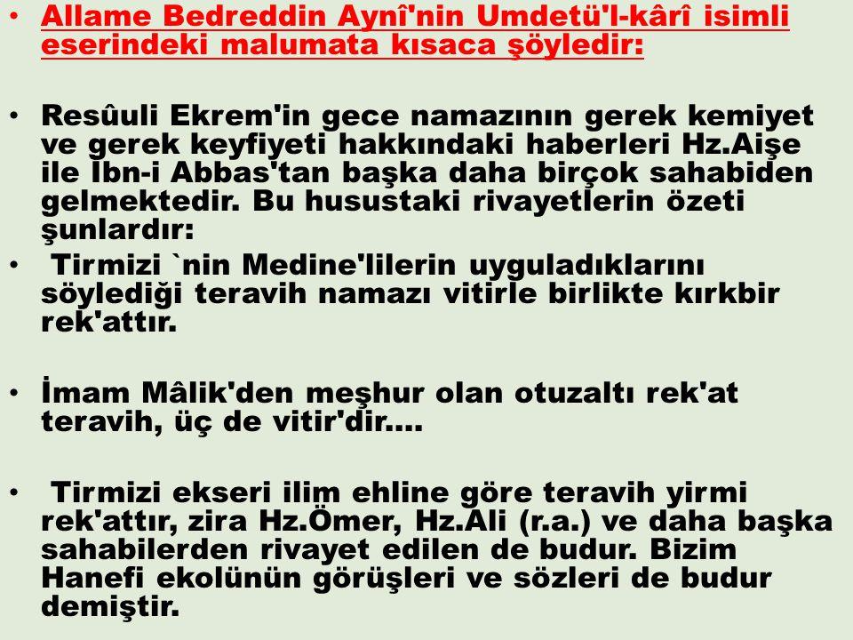 Allame Bedreddin Aynî nin Umdetü l-kârî isimli eserindeki malumata kısaca şöyledir: