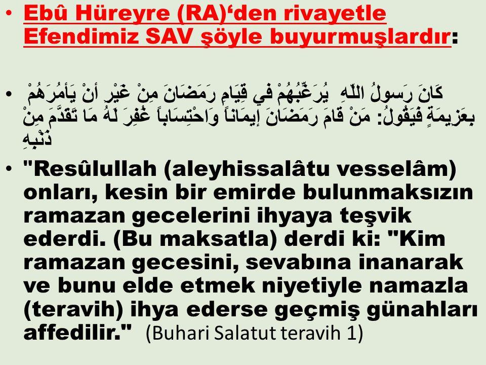 Ebû Hüreyre (RA)'den rivayetle Efendimiz SAV şöyle buyurmuşlardır: