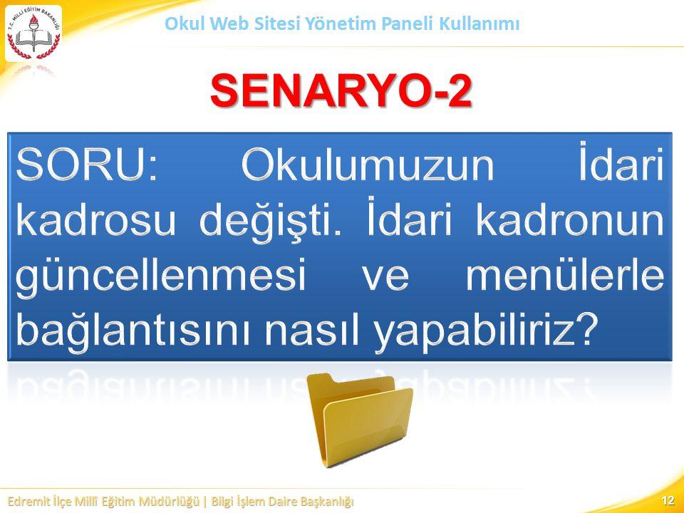 SENARYO-2 SORU: Okulumuzun İdari kadrosu değişti.