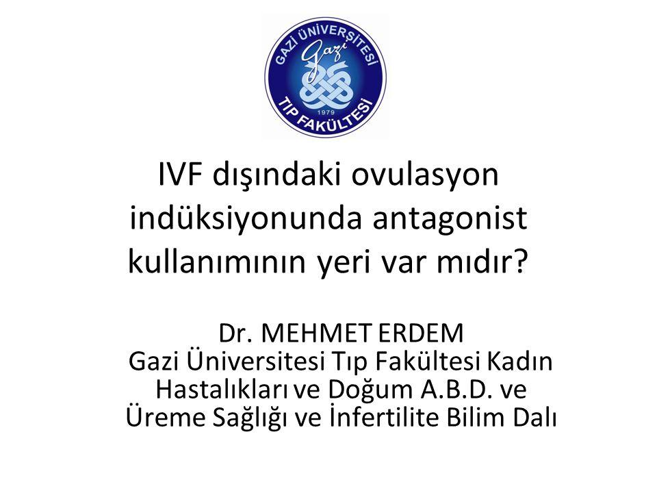 IVF dışındaki ovulasyon indüksiyonunda antagonist kullanımının yeri var mıdır