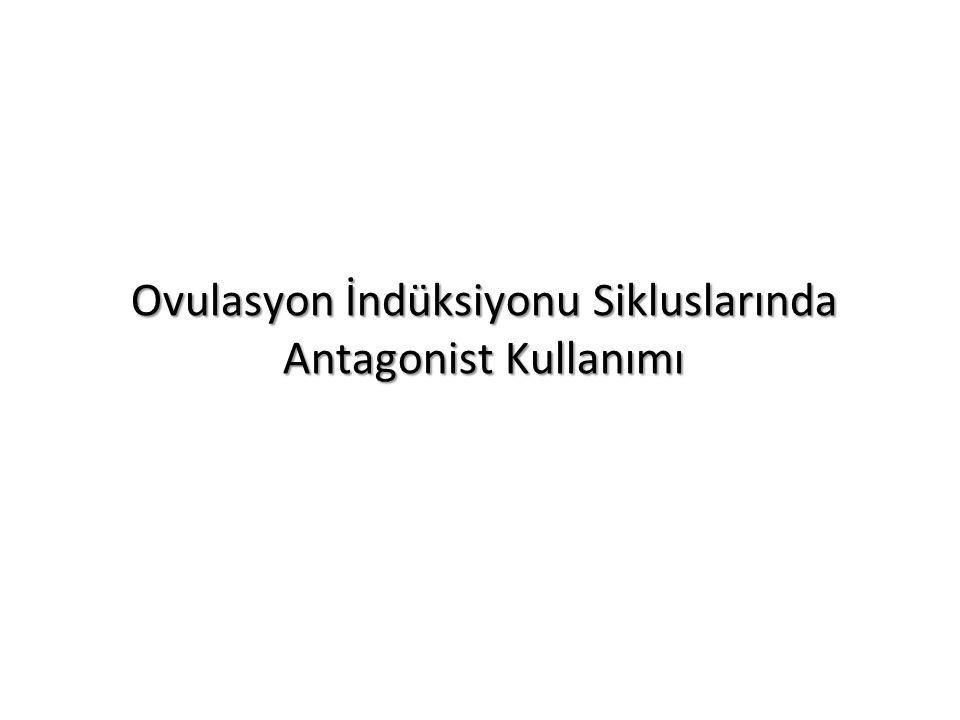 Ovulasyon İndüksiyonu Sikluslarında Antagonist Kullanımı