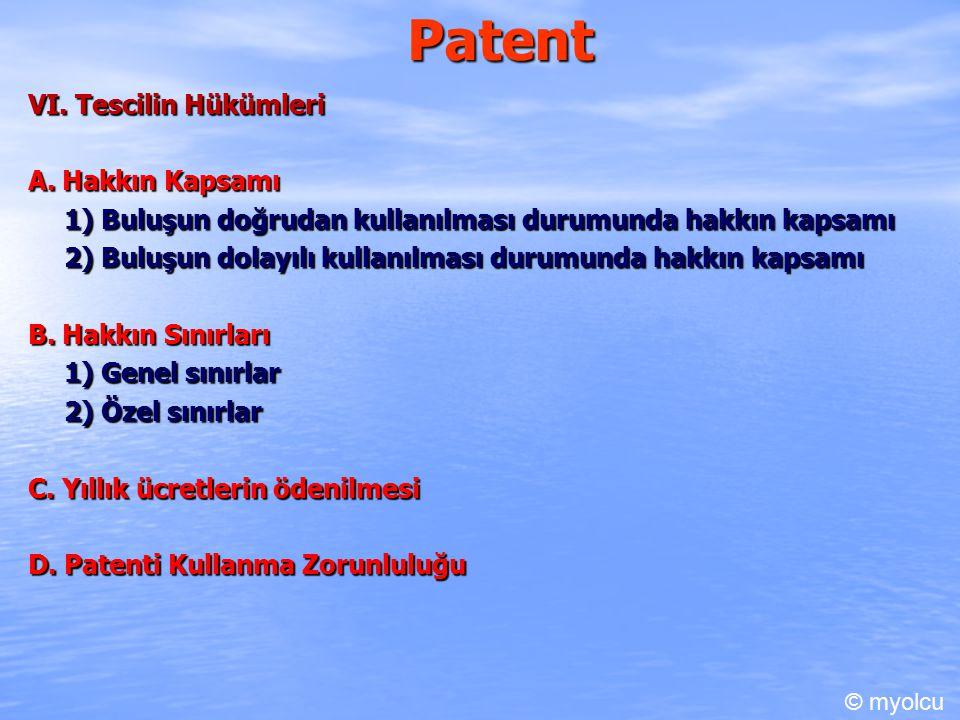 Patent VI. Tescilin Hükümleri A. Hakkın Kapsamı