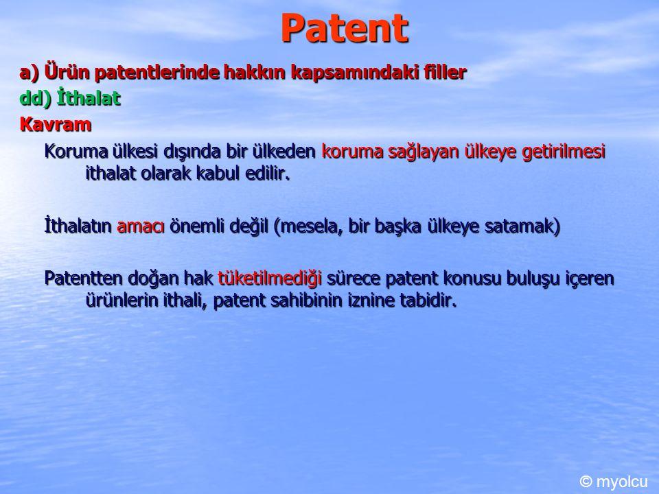 Patent a) Ürün patentlerinde hakkın kapsamındaki filler dd) İthalat