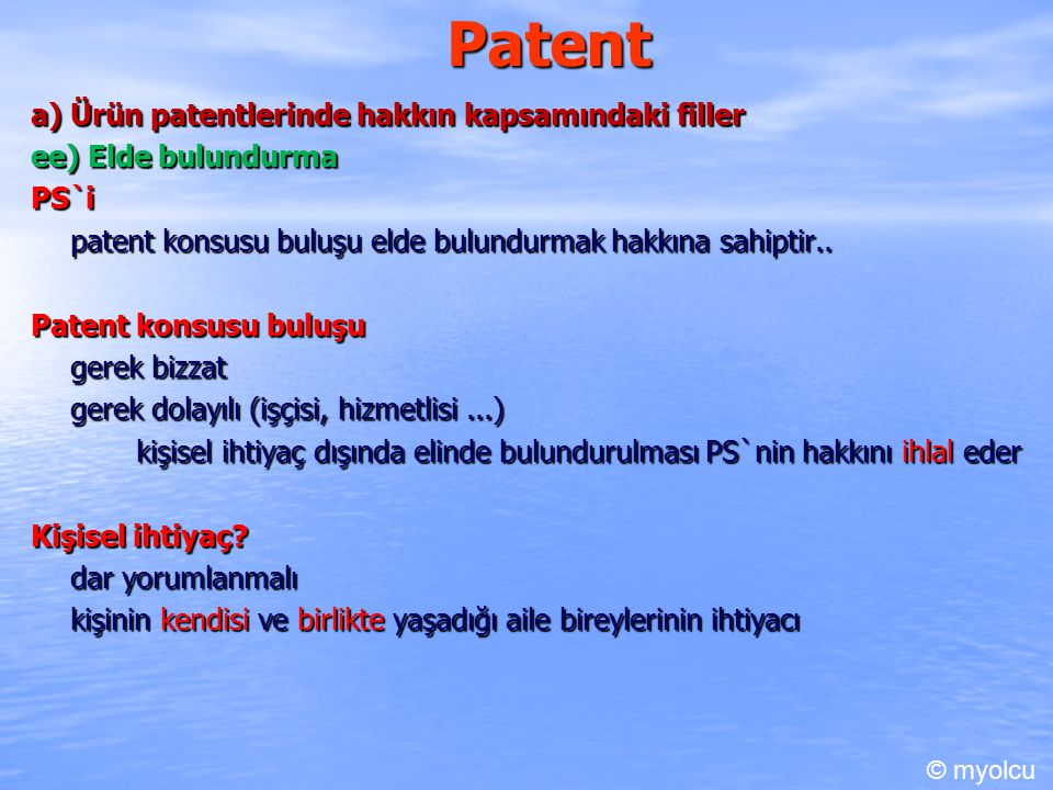 Patent a) Ürün patentlerinde hakkın kapsamındaki filler
