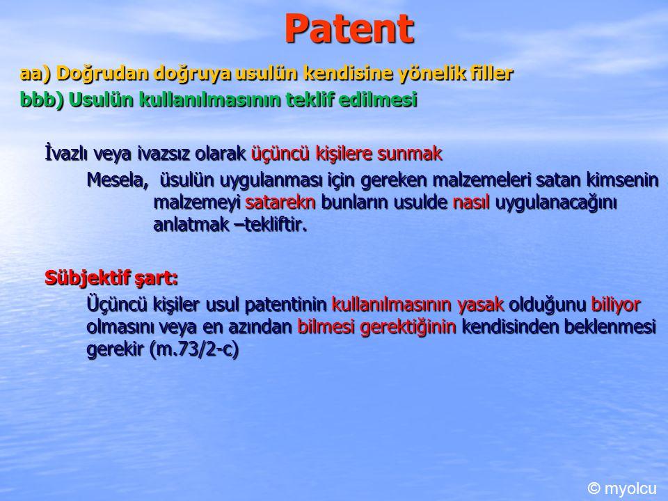 Patent aa) Doğrudan doğruya usulün kendisine yönelik filler