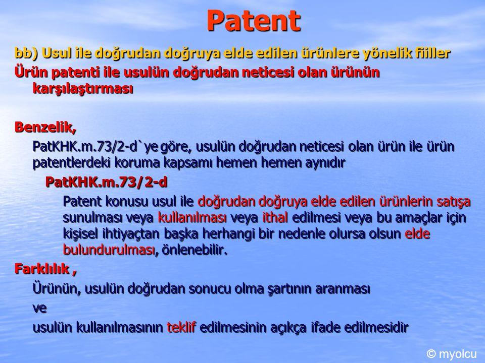 Patent bb) Usul ile doğrudan doğruya elde edilen ürünlere yönelik fiiller. Ürün patenti ile usulün doğrudan neticesi olan ürünün karşılaştırması.