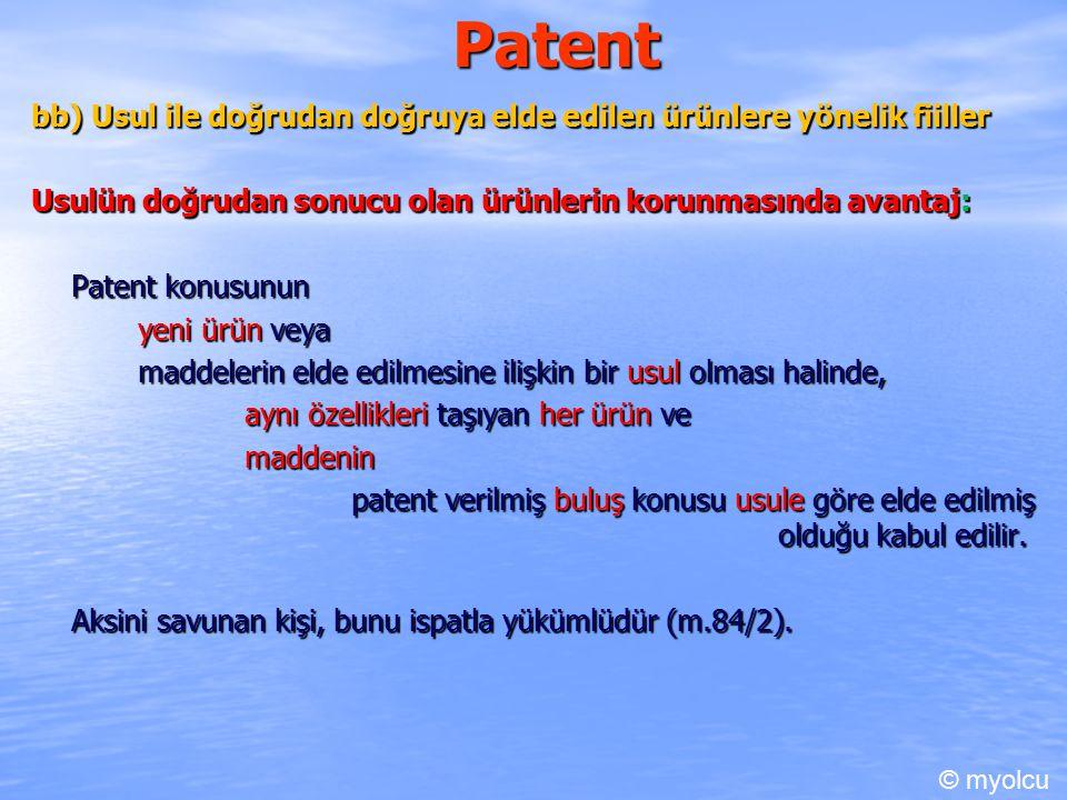 Patent bb) Usul ile doğrudan doğruya elde edilen ürünlere yönelik fiiller. Usulün doğrudan sonucu olan ürünlerin korunmasında avantaj: