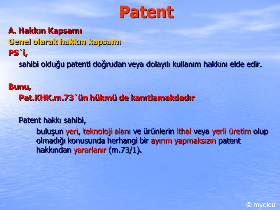 Patent A. Hakkın Kapsamı Genel olarak hakkın kapsamı PS`i,