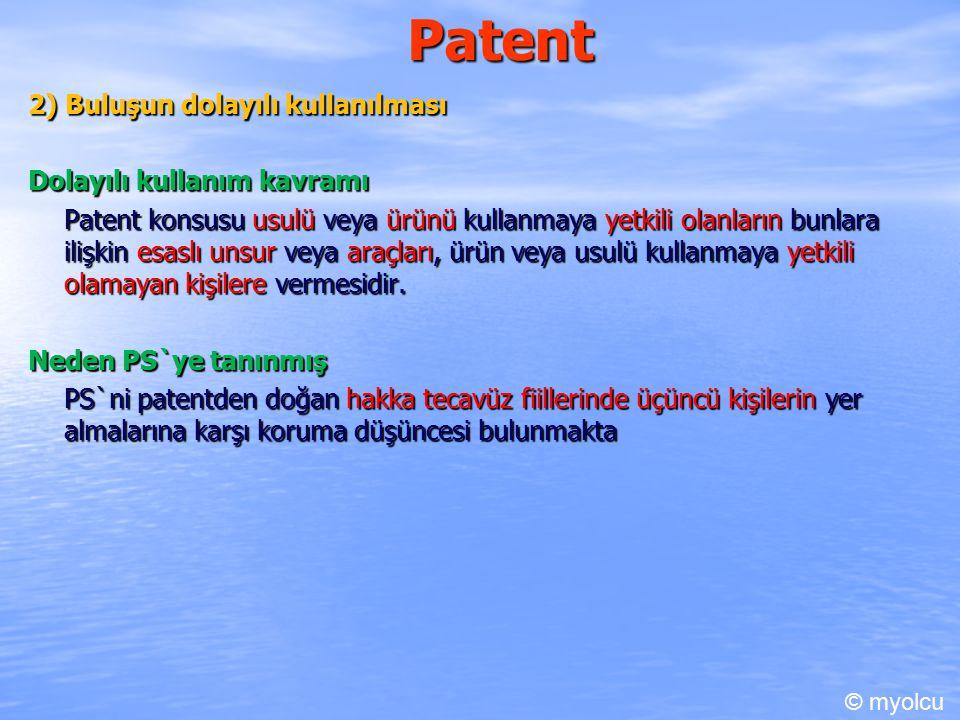Patent 2) Buluşun dolayılı kullanılması Dolayılı kullanım kavramı
