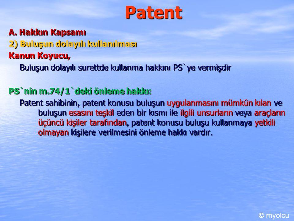 Patent A. Hakkın Kapsamı 2) Buluşun dolayılı kullanılması