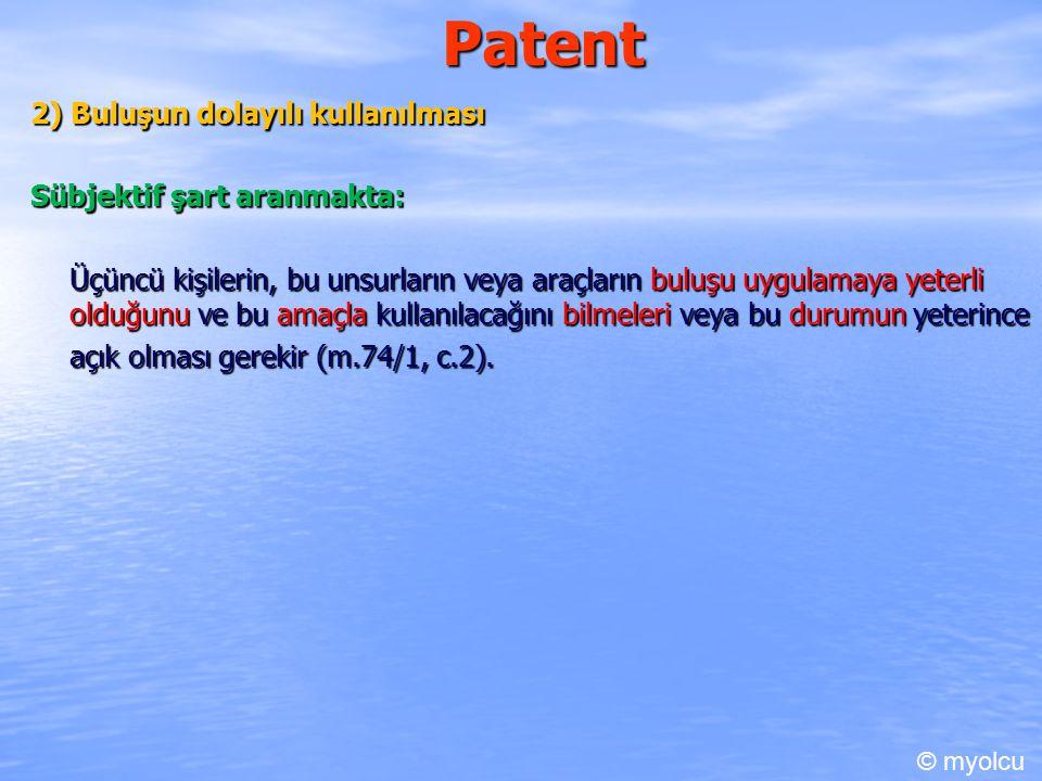 Patent 2) Buluşun dolayılı kullanılması Sübjektif şart aranmakta: