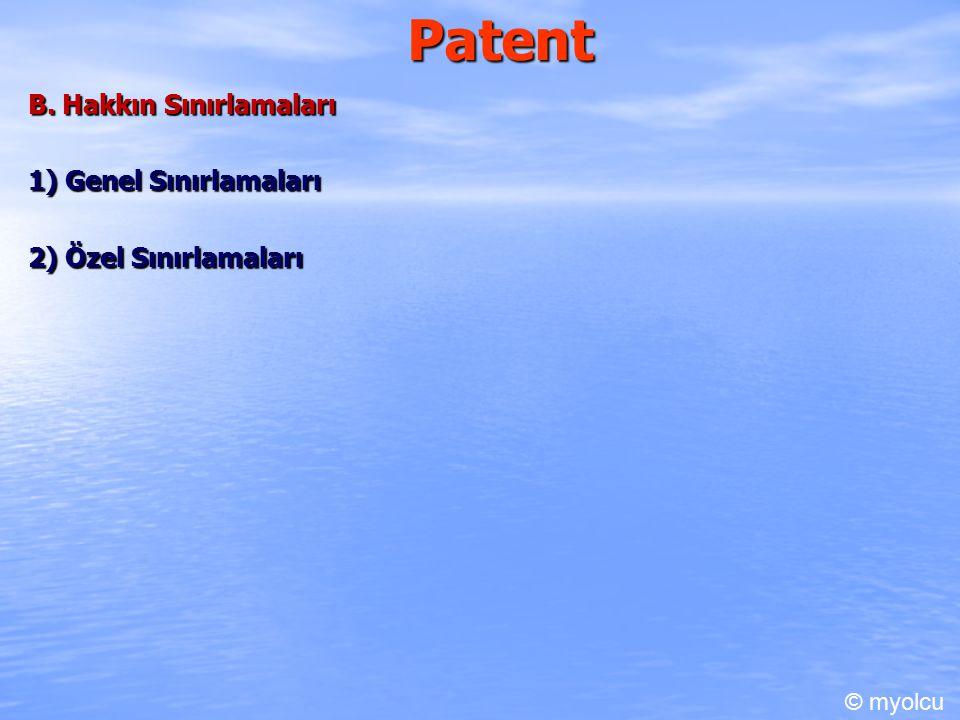Patent B. Hakkın Sınırlamaları 1) Genel Sınırlamaları