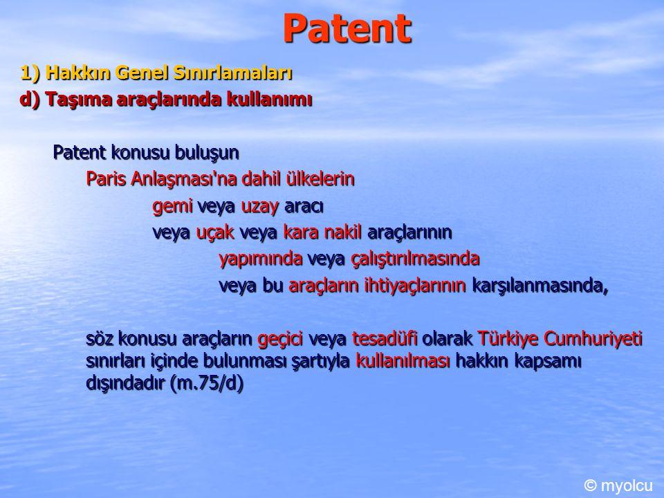 Patent 1) Hakkın Genel Sınırlamaları d) Taşıma araçlarında kullanımı