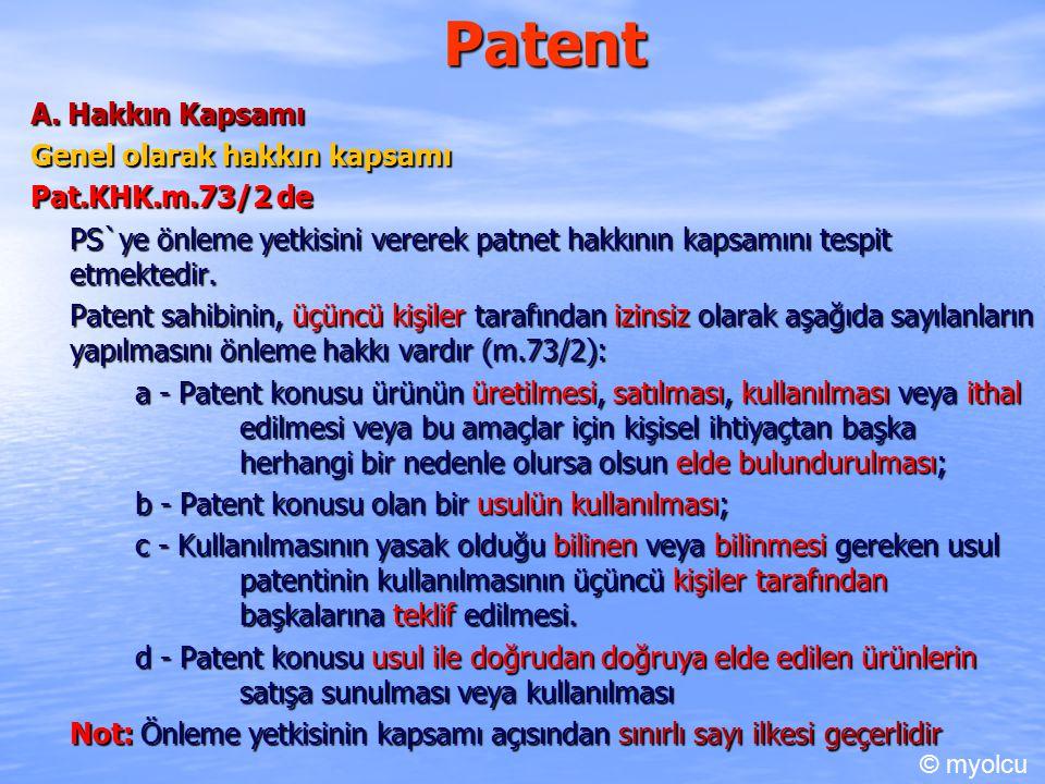 Patent A. Hakkın Kapsamı Genel olarak hakkın kapsamı Pat.KHK.m.73/2 de