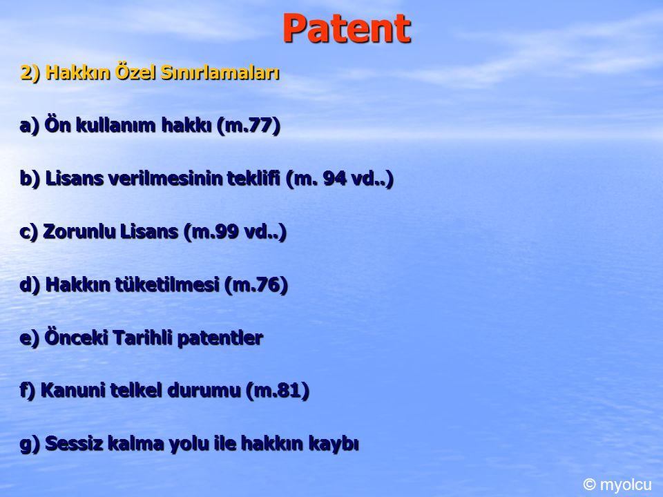 Patent 2) Hakkın Özel Sınırlamaları a) Ön kullanım hakkı (m.77)