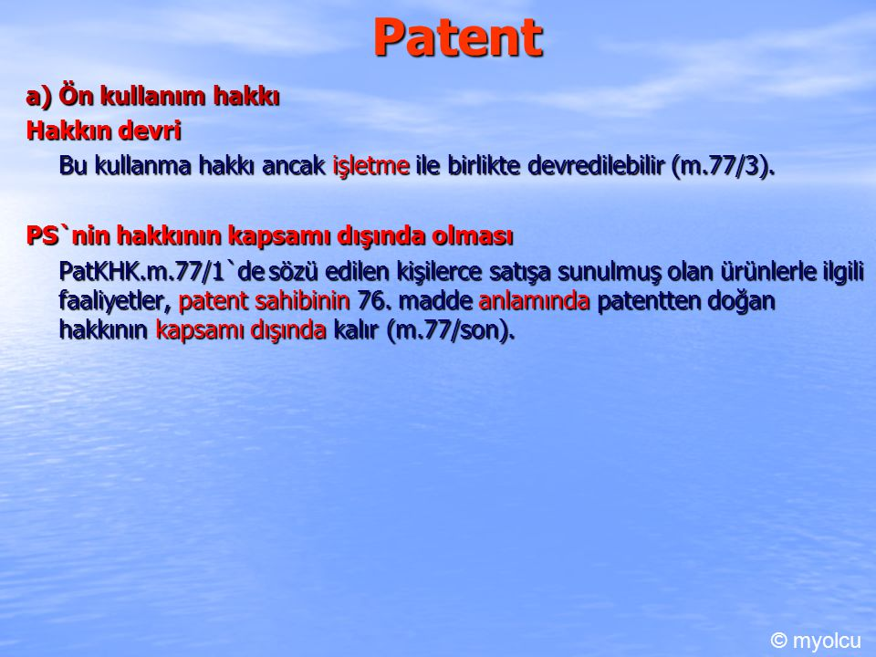 Patent a) Ön kullanım hakkı Hakkın devri