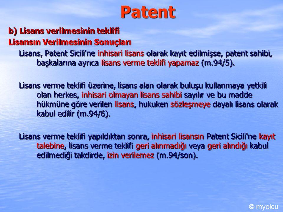 Patent b) Lisans verilmesinin teklifi Lisansın Verilmesinin Sonuçları